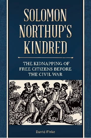 Book cover, Solomon Northup's Kindred: The Kidnapping of Free Citizens before the Civil War