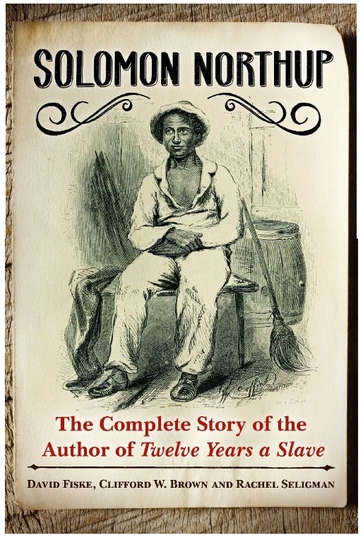 Book cover, Solomon Northup: The Complete Story of the Author of Twelve Years a Slave
